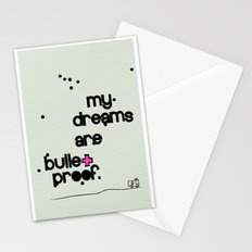 My dreams are bulletproof Stationery Cards