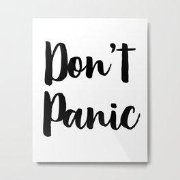 Don't Panic, Inspirational Print, Printable Art, Motivational Poster, Scandinavian Design Metal Print