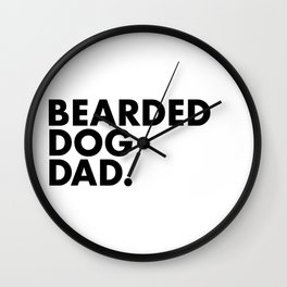 Bearded Dog Dad Wall Clock