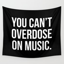 Can't Overdose On Music Quote Wall Tapestry