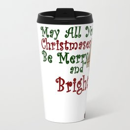May All Your Christmases Be Merry and Bright Travel Mug
