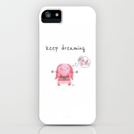 keep dreaming iPhone Case