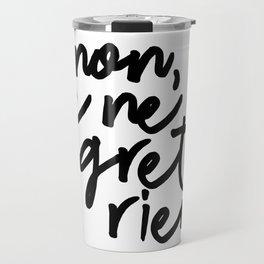no, I regret nothing Travel Mug