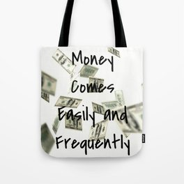 Money Comes Easily & Frequently (law of attraction affirmation) Tote Bag