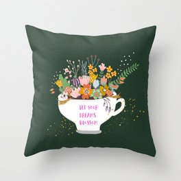 Let Your Dream Blossoms 3 Throw Pillow