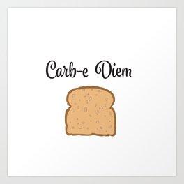 Carb-e Diem (Carpe Diem) Art Print