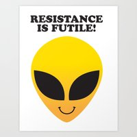 RESISTANCE IS FUTILE! Art Print