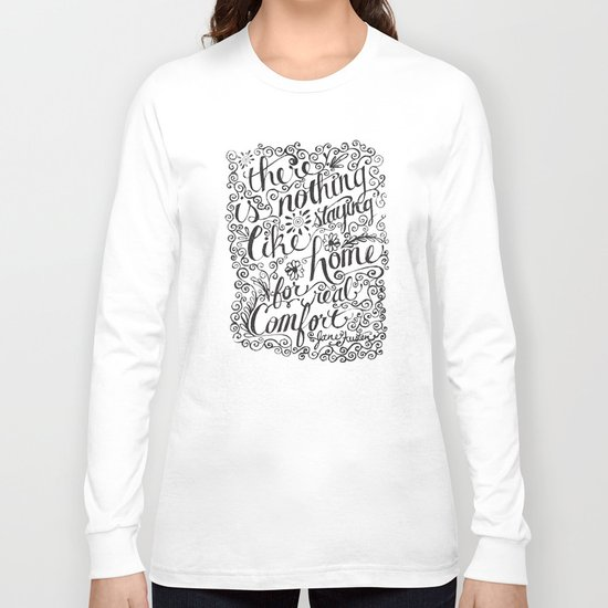 there is nothing like staying home... Long Sleeve T-shirt