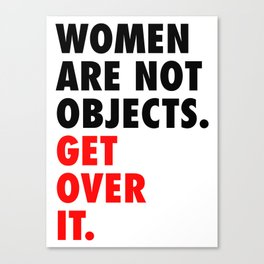 Women are Not Objects. Get Over it. (red) Canvas Print
