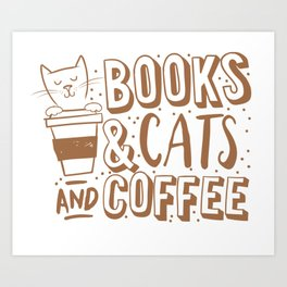 Books, cats and coffee Art Print