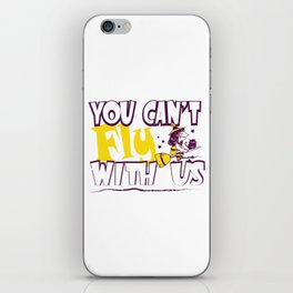 Halloween Scary Creepy Costumes Party Gift You Can't Fly With Us Witch iPhone Skin
