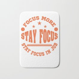 Motivational Focus Tshirt Design Stay Focus Bath Mat