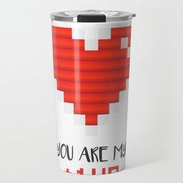 You Are My 1 Up Travel Mug