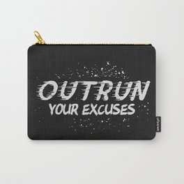 Outrun Your Excuses Carry-All Pouch