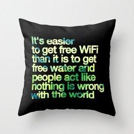 Free Wifi vs. Free Water - Meaningful Saying Throw Pillow