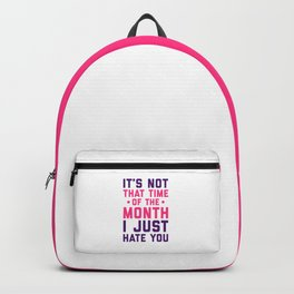 Time Of The Month Funny Quote Backpack