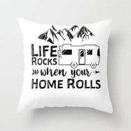 Life Rocks When Your Home Rolls Throw Pillow
