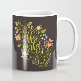 As long as there was coffee...Clary Fray. The Mortal Instruments Coffee Mug