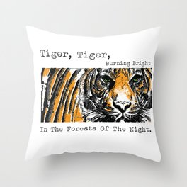 Tiger, Tiger, Burning Bright In The Forests Of The Night. Throw Pillow