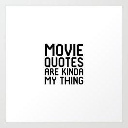 Movie Quotes Are Kinda My Thing Film School Art Print