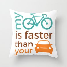 My bicycle is faster than your car Throw Pillow