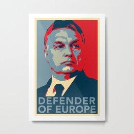 Viktor Orbán Orban HOPE Defender of Europe Hungary Metal Print