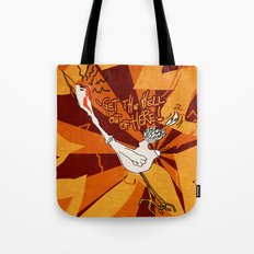 get the hell out of here Tote Bag