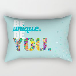 be unique be you Rectangular Pillow