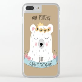 Not Perfect but Awesome Clear iPhone Case