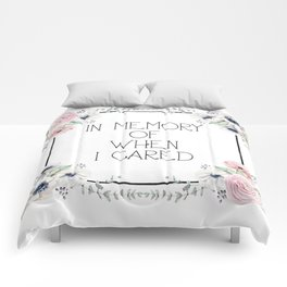 In Memory of When I Cared - white version Comforters