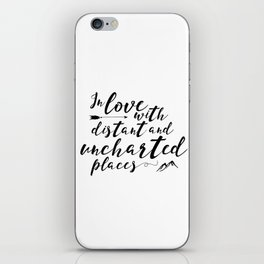 In Love With Distant And Uncharted Places iPhone Skin