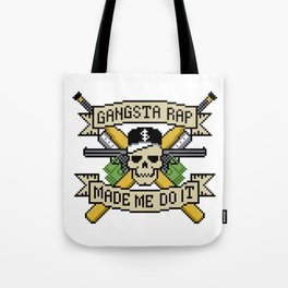 Gangsta Rap Made Me Do It Tote Bag