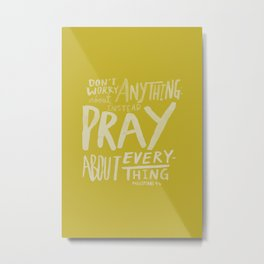 Dont Worry, Pray x Mustard Metal Print