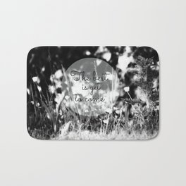 The best is yet to come b/w Bath Mat