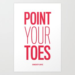 Point Your Toes Art Print