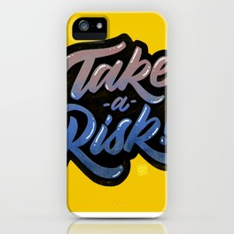 Take A Risk iPhone Case
