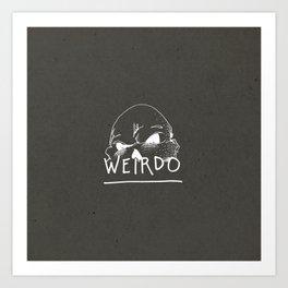Weirdo Art Print