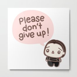Please don't give up Metal Print