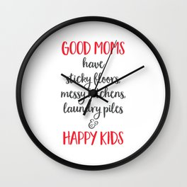 Good Moms have happy kids Wall Clock