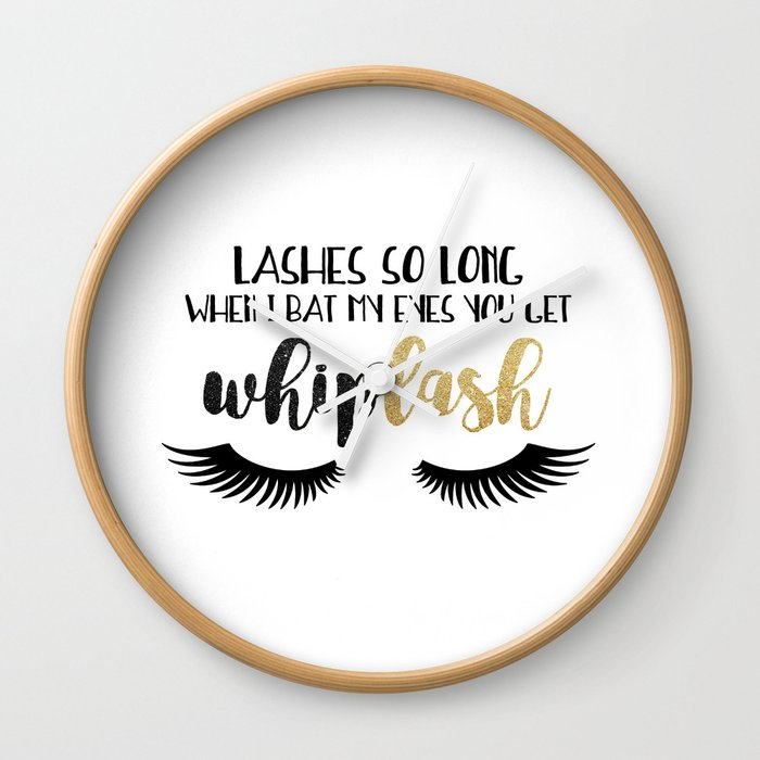 Lashes So Long When I Bat My Eyes You Get Whiplash Wall Clock By