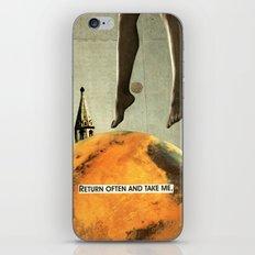 return often and take me iPhone & iPod Skin