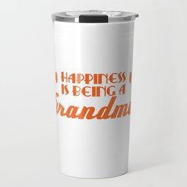 "A Granny Tee For Grandmas ""Happiness Is Being A Grandma"" T-shirt Design Grandmother Ancestor Happy Travel Mug"