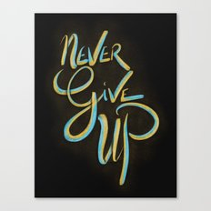 Never Give Up! Canvas Print