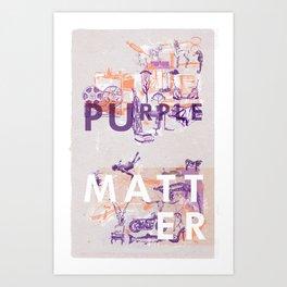 PURPLE MATTER Art Print