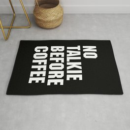No Talkie Before Coffee Funny Quote Rug