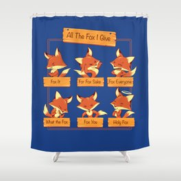 All The Fox I Give Shower Curtain