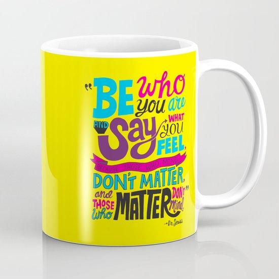 Be Who You Are... Mug
