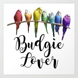 Budgie Lover Art Print