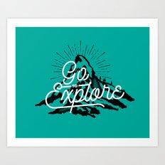 Go To Explore Art Print
