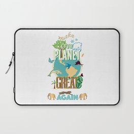 Make Our Planet Great Again Laptop Sleeve